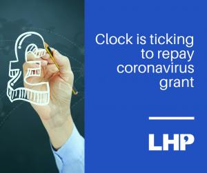 Clock is ticking to repay coronavirus grant
